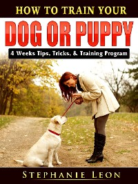Cover How to Train Your Dog or Puppy
