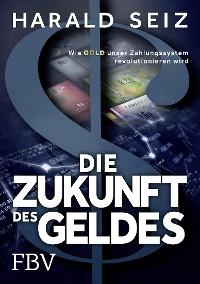 Cover Die Zukunft des Geldes