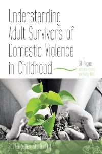 Cover Understanding Adult Survivors of Domestic Violence in Childhood