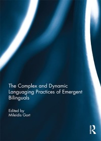 Cover Complex and Dynamic Languaging Practices of Emergent Bilinguals
