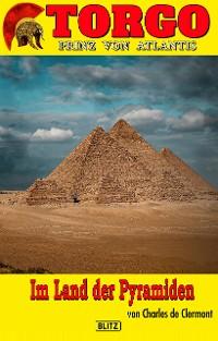 Cover Torgo - Prinz von Atlantis 11: Im Land der Pyramiden