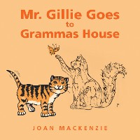 Cover Mr. Gillie Goes to Grammas House