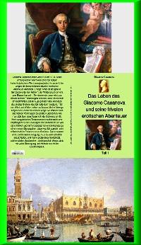 Cover Das Leben des Giacomo Casanova und seine frivolen erotischen Abenteuer - Teil 1