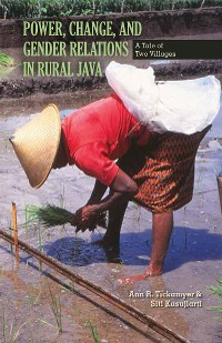 Cover Power, Change, and Gender Relations in Rural Java