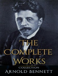Cover The Complete Works of Arnold Bennett