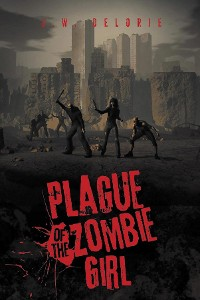 Cover Plague of the Zombie Girl