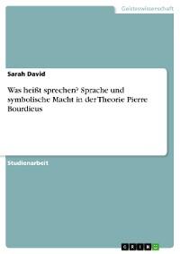 Cover Was heißt sprechen? Sprache und symbolische Macht in der Theorie Pierre Bourdieus