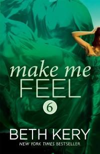 Cover Make Me Feel (Make Me: Part Six)