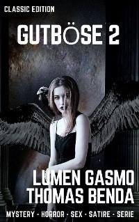 Cover Gutböse - gnadenlos gut, gnadenlos böse 2. Teil: Im Harem von Rastiastan