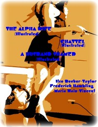 Cover The Alpha Wife (Illustrated) - Chattel (Illustrated) - A Husband Shamed (Illustrated)