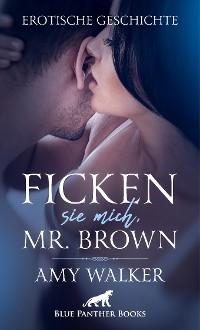 Cover Ficken sie mich, Mr. Brown | Erotische Geschichte