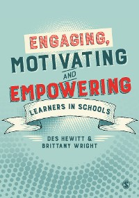 Cover Engaging, Motivating and Empowering Learners in Schools