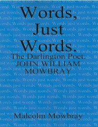 Cover Words Just Words, the Darlington Poet, John William Mowbray