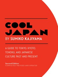 Cover A Guide to Tokyo, Kyoto, Tohoku and Japanese Culture Past and Present
