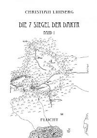 Cover Die sieben Siegel der Dakyr - Band 1 - Flucht