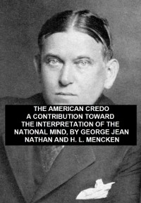 Cover American Credo, A Contribution Toward the Interpretation of the National Mind