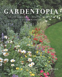 Cover Gardentopia: Design Basics for Creating Beautiful Outdoor Spaces