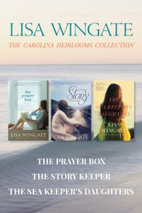 Cover Carolina Heirlooms Collection: The Prayer Box / The Story Keeper / The Sea Keeper's Daughters