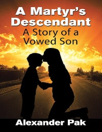 Cover A Martyr's Descendant: A Story of a Vowed Son