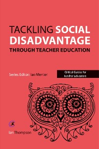 Cover Tackling Social Disadvantage through Teacher Education
