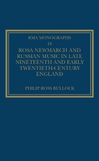 Cover Rosa Newmarch and Russian Music in Late Nineteenth and Early Twentieth-Century England