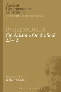 Cover Philoponus: On Aristotle On the Soul 2.7-12