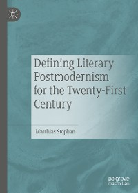 Cover Defining Literary Postmodernism for the Twenty-First Century