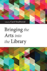 Cover Bringing the Arts into the Library