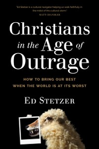 Cover Christians in the Age of Outrage