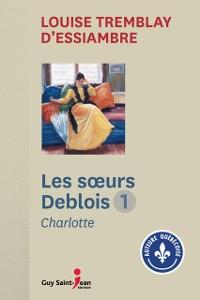 Cover Les Soeurs Deblois, tome 1