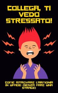 Cover Collega, Ti Vedo Stressato!