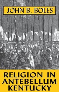 Cover Religion In Antebellum Kentucky