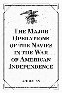 Cover The Major Operations of the Navies in the War of American Independence