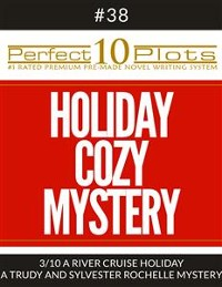 "Cover Perfect 10 Holiday Cozy Mystery Plots #38-3 ""A RIVER CRUISE HOLIDAY – A TRUDY AND SYLVESTER ROCHELLE MYSTERY"""