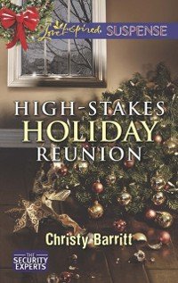 Cover High-Stakes Holiday Reunion (Mills & Boon Love Inspired Suspense) (The Security Experts, Book 3)