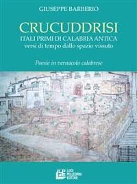Cover Crucuddrisi. Itali primi di Calabria Antica versi di tempo dallo spazio vissuto