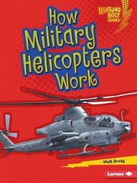 Cover How Military Helicopters Work