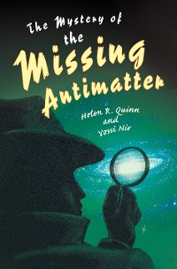 Cover The Mystery of the Missing Antimatter
