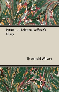 Cover Persia - A Political Officer's Diary