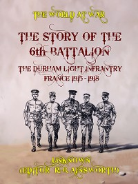 Cover The Story of the 6th Battalion the Durham Light Infantry France 1915-1918