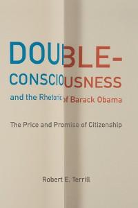 Cover Double-Consciousness and the Rhetoric of Barack Obama