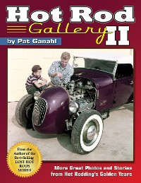 Cover Hot Rod Gallery II: More Great Photos and Stories from Hot Rodding's Golden Years