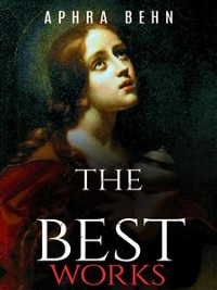 Cover Aphra Behn: The Best Works