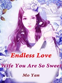 Cover Endless Love: Wife, You Are So Sweet