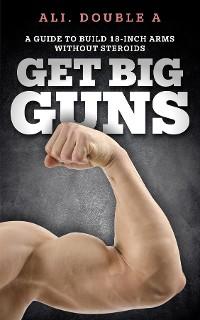 Cover Get Big GUNS™ (Get Ready To Grow)