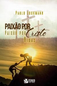 Cover Paixão por Cristo, paixão pelas almas