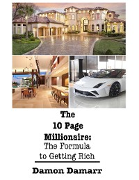 Cover The 10 Page Millionaire: The Formula to Getting Rich