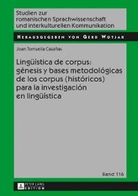 Cover Lingueistica de corpus: genesis y bases metodologicas de los corpus (historicos) para la investigacion en lingueistica