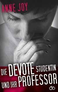 Cover Die devote Studentin und ihr Professor