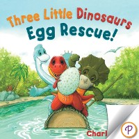 Cover Three Little Dinosaurs Egg Rescue!